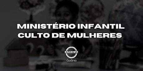 Ministério Infantil | Culto de Mulheres ingressos