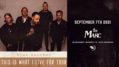 9.7 | BLUE OCTOBER | THE MARC |  SAN MARCOS TX tickets