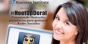 #HootUpDoral Conociendo Hootsuite, plataforma para...