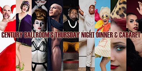 Century Ballroom's Thursday Night Dinner & Cabaret (July 29 '21) tickets