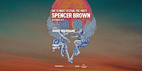 Day to Night Festival Pre Party w/ Spencer Brown tickets
