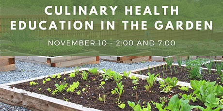 Culinary Health Education in the Garden tickets