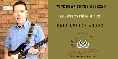 Field Blend Fridays with Kris Ruston & Band tickets