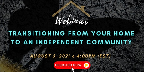 Transitioning from your Home to an Independent Community tickets