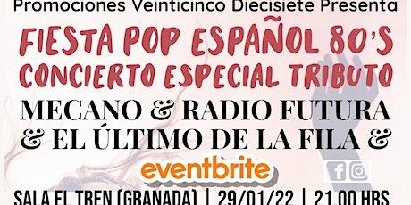 GRANADA: FIESTA CONCIERTO TRIBUTO HOMENAJE POP&ROCK ESPAÑOL: SALA EL TREN entradas