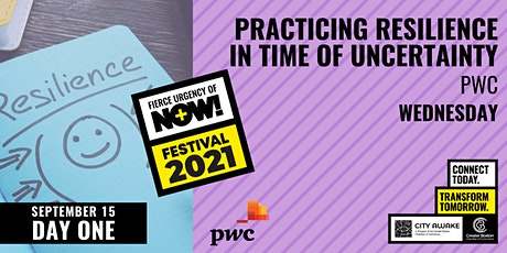 Practicing Resilience in Times of Uncertainty - Fierce Urgency of Now! tickets