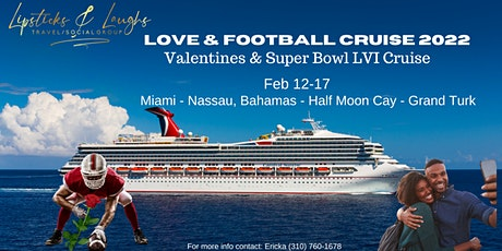 LOVE AND FOOTBALL ``SUPER BOWL CRUISE 2022 tickets
