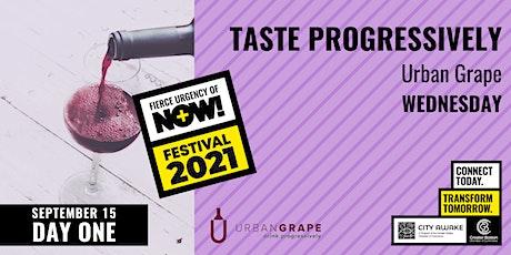 Taste  Progressively - Fierce Urgency of Now! tickets