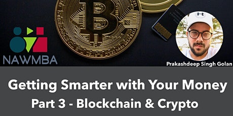 Getting Smarter with Your Money - Part 3 Blockchain & Crypto tickets