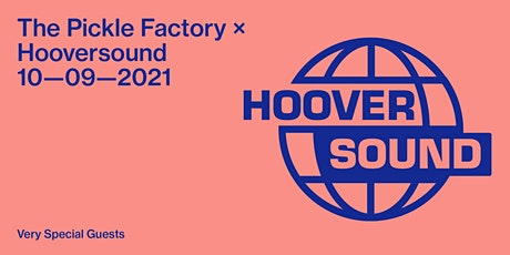 The Pickle Factory x Hooversound with Very Special Guests tickets