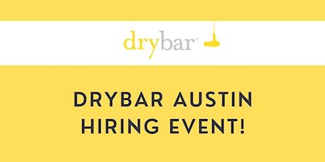 Drybar Austin Hiring Event! tickets