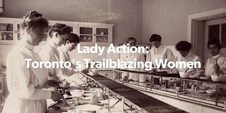 Lady Action: Toronto's Trailblazing Women (VIRTUAL TOUR) tickets