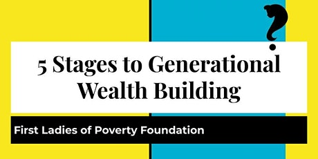5 Stages to Generational Wealth Building Masterclass tickets