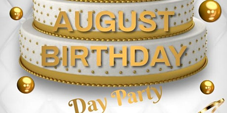 August Birthday  Day Party tickets