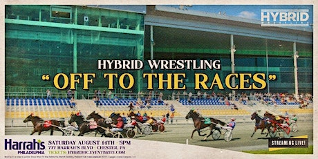 """Hybrid Wrestling Presents """"Off To The Races"""" tickets"""