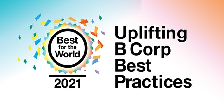 Best for the World 2021: Uplifting B Corp Best Practices in the US & Canada tickets