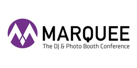 2022 Marquee Dj & Photo Booth Business Conference tickets