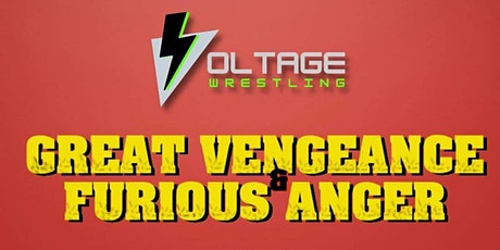 Voltage Wrestling: Great Vengeance & Furious Anger tickets