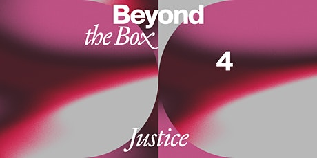 For Freedoms: Beyond The Box 4 (JUSTICE for Our Future) tickets