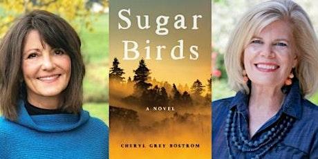 Cheryl Grey Bostrom in Conversation with Maggie Wallem Rowe, Sugar Birds tickets