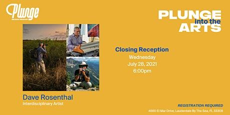 Plunge Into The Arts Closing Reception with Dave Rosenthal tickets