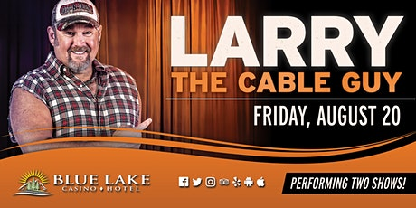 Larry the Cable Guy-5:30PM SHOW tickets