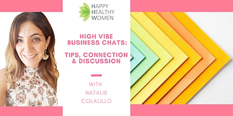 High Vibe Business Chats: Tips, Connection & Discussion tickets