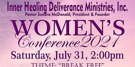 """Inner Healing Deliverance Ministries Inc  Women's Conference """"BREAK FREE """" tickets"""