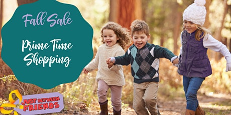 Prime Time Shopping | JBF Fall 2021 Sale tickets