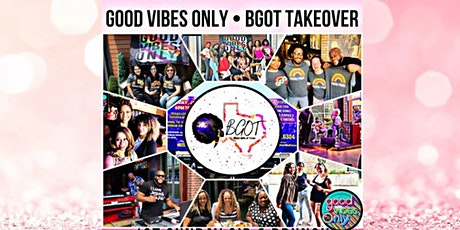 """The GOOD VIBES ONLY / """"BGOT TAKEOVER"""" SIP and BRUNCH EVENT tickets"""