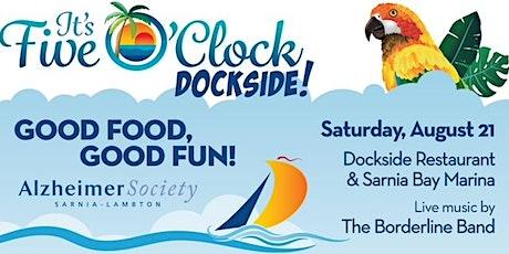 It's Five O'Clock Dockside tickets