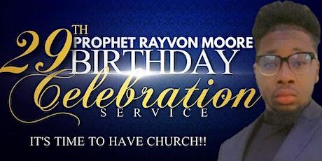 Prophet Rayvon Moore 29th Birthday Celebration tickets