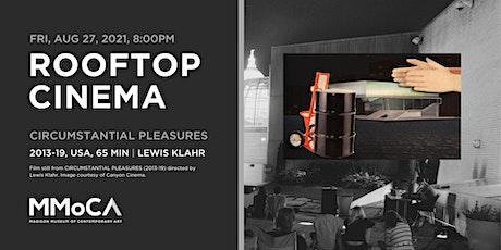 Rooftop Cinema: Circumstantial Pleasures (8/27) tickets
