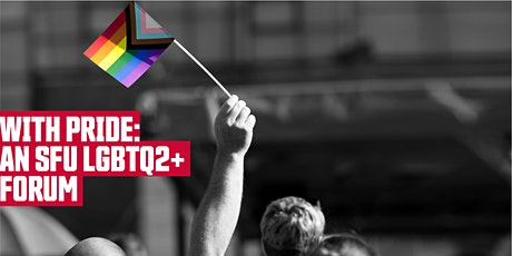 With Pride: An SFU LGBTQ2+ Forum tickets