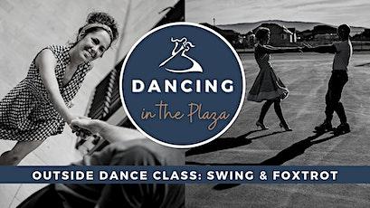 Dancing in the Plaza: Outside Swing & Foxtrot Dance Class! tickets