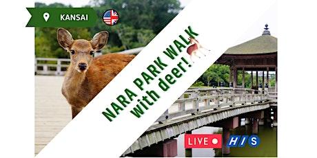 【Virtual Tour】Nara Deer Park, Sarusawa Pond and Higashimuki Shopping Street tickets