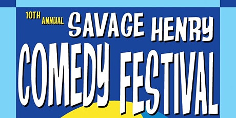 Early Bird 10th Annual Savage Henry Comedy Festival Bracelets tickets