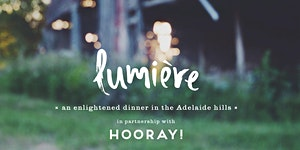 Lumiere: An Enlightened Dinner In The Adelaide Hills