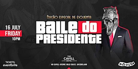 BAILE DO PRESIDENTE - Esquenta Edition MTL tickets