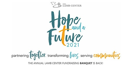 Hope and a Future 2021 - The Lamb Center Fundraising Banquet tickets
