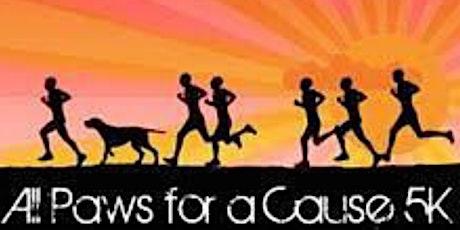 All Paws for a Cause 5K Fun Run! tickets
