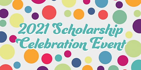 2021 Scholarship Celebration Event tickets