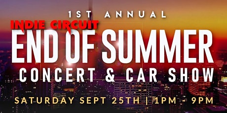 End Of Summer Indie Circuit Concert and Car Show tickets