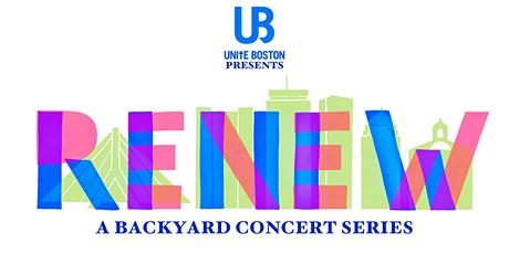 Renew: A UniteBoston Backyard Concert Series tickets