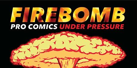 Firebomb Experimental Comedy - July 31 tickets