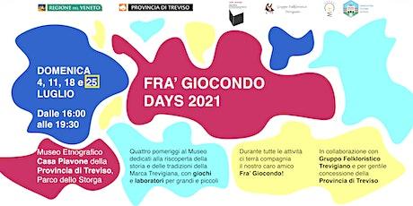 FRA' GIOCONDO DAYS 2021- Quarta giornata (domenica  25 luglio) tickets
