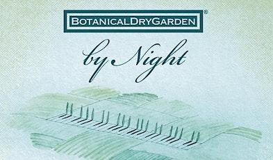 Abbonamento BotanicalDryGarden by Night 2021 biglietti