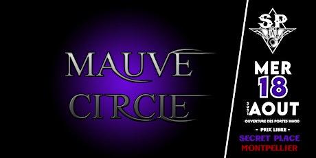 MAUVE CIRCLE @ Secret Place billets