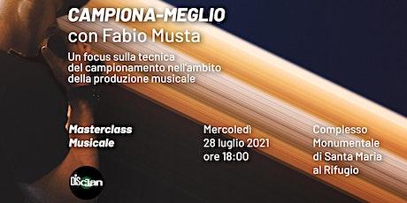 Masterclass musicale / Campiona-meglio  con Fabio Musta tickets