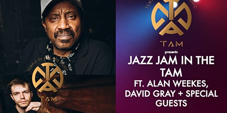 Jazz Jam in the TAM ft. Alan Weekes, David Gray + Special Guests tickets